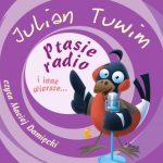 Julian Tuwim - Ptasie radio
